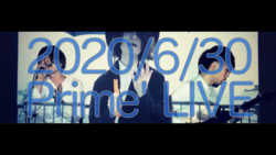 『 2020/6/30 Prime' LIVE 〈Have a Nice Night!!〉』
