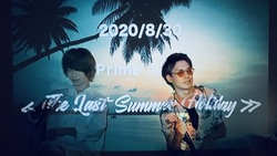 2020/8/30 Prime' LIVE 《The Last Summer Holiday》